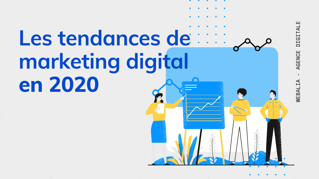 Les tendances de marketing digital en 2020